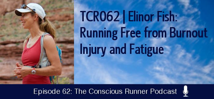 TCR062 | Elinor Fish: Running Free from Burnout Injury and Fatigue