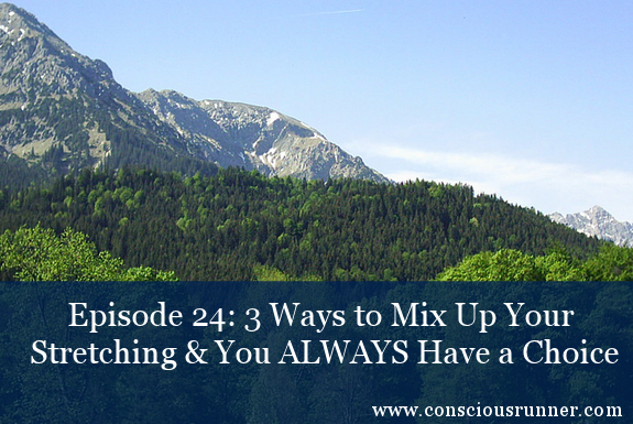 TCR024 | Coach's Corner: 3 Ways to Mix Up Your Stretching and You ALWAYS Have a Choice