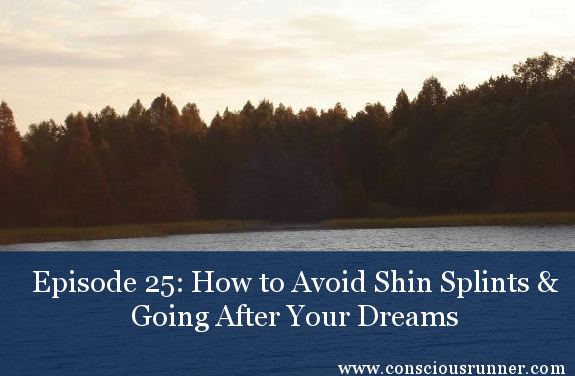 TCR025 | Coach's Corner: How to Avoid Shin Splints & Going After Your Dreams