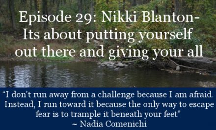 TCR029 | Nikki Blanton: Putting Yourself Out There and Giving Your All