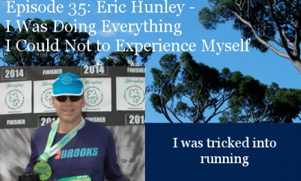 TCR035 | Eric Hunley: I Was Tricked into Running