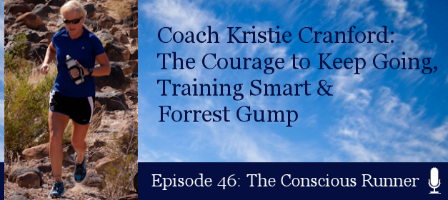 TCR046 | Coach Kristie Cranford: The Courage to Keep Going, Training Smart & Forrest Gump