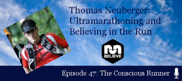 TCR047 | Thomas Neuberger: Ultramarathoning and Believing in the Run