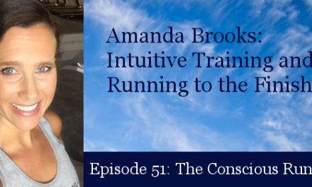 TCR051 | Amanda Brooks: Intuitive Training and Running to the Finish