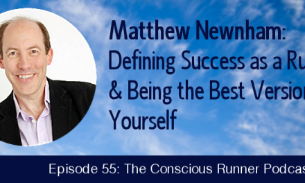 TCR055 | Matthew Newnham: Defining Success as a Runner & Being the Best Version of Yourself