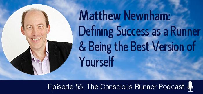 TCR055 | Matthew Newnham: Defining Success as a Runner & Being the Best Version of Yourself