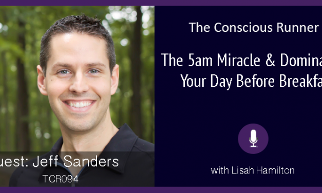 TCR094 | Jeff Sanders: The 5am Miracle & Dominating Your Day Before Breakfast