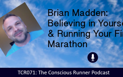 TCR071 | Brian Madden: Believing in Yourself & Running Your First Marathon
