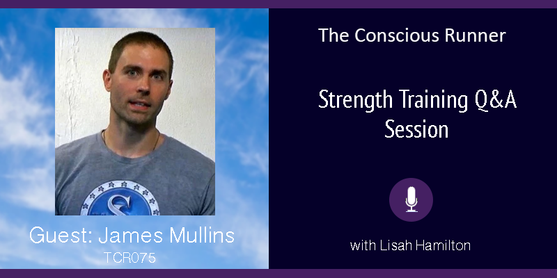 TCR075 | James Mullins: Your Strength Training Questions Answered