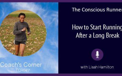 TCR077 | Coach's Corner: How to Start Running After a Long Break