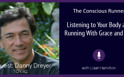 TCR082 | Danny Dreyer: Listening to Your Body and Running With Grace and Ease