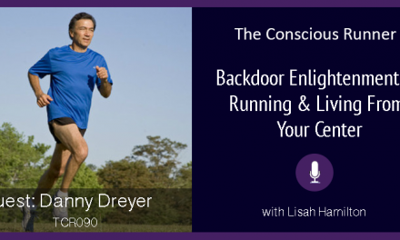 TCR090 | Danny Dreyer: Backdoor Enlightenment & Running & Living From Your Center