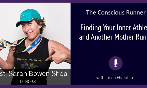 TCR093 | Sarah Bowen Shea: Finding Your Inner Athlete and Another Mother Runner