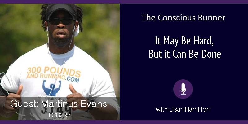 TCR097 | Martinus Evans: It May Be Hard, But it Can Be Done