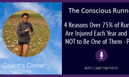 TCR101 | Coach's Corner: 4 Reasons Over 75% of Runners are Injured Each Year and How NOT to Be One of Them – Part 2