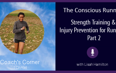 TCR101 | Coach's Corner: Strength Training & Injury Prevention for Runners – Part 2