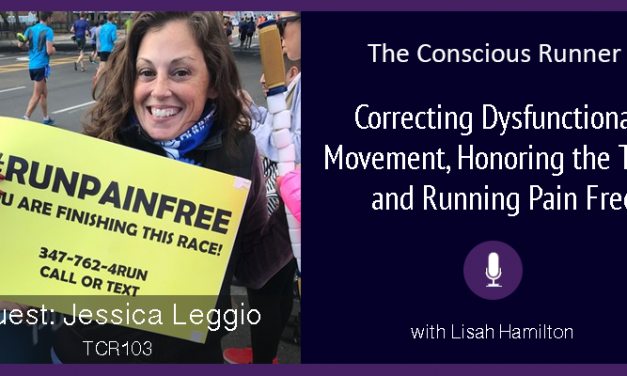 TCR103: Jessica Leggio | Correcting Dysfunctional Movement and Running Pain Free