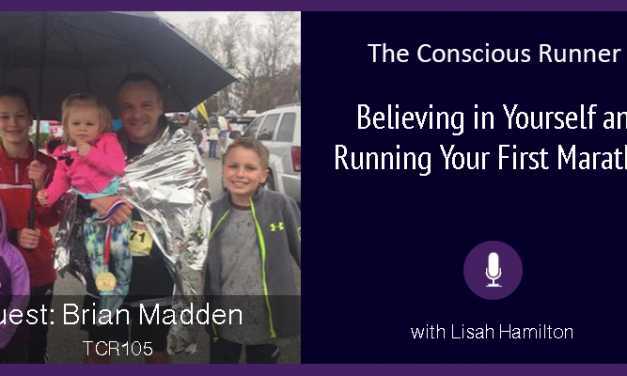 TCR105 | Brian Madden: Believing in Yourself & Running Your First Marathon