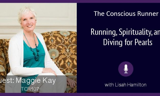 TCR107 | Maggie Kay: Running, Spirituality, and Diving for Pearls
