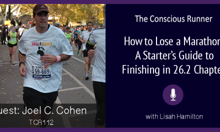 TCR112 | Joel C. Cohen: How to Lose a Marathon: A Starter's Guide to Finishing in 26.2 Chapters