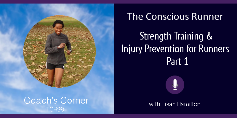 TCR099 | Coach's Corner: Strength Training & Injury Prevention for Runners – Part 1