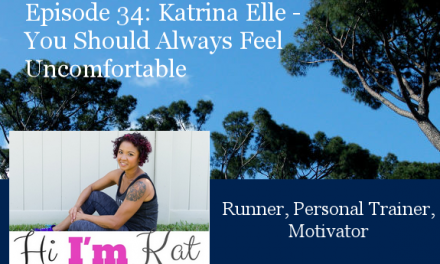 TCR034 | Katrina Elle: You Should Always Feel Uncomfortable