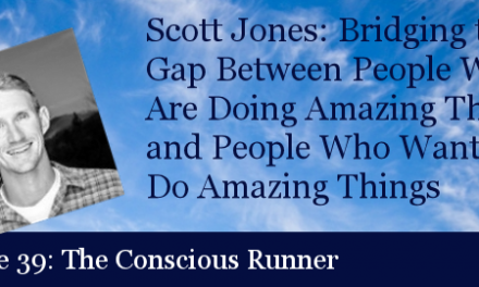 TCR039 | Scott Jones: Bridging the Gap Between People Who Are Doing Amazing Things and People Who Want to Do Amazing Things