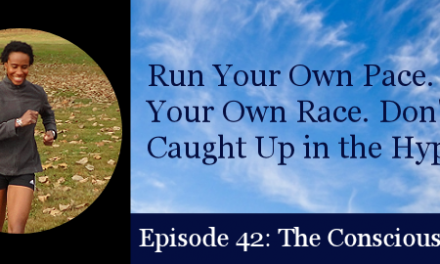 TCR042 | Coach's Corner: Run Your Own Pace. Run Your Own Race. Don't Get Caught Up in the Hype