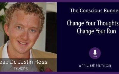 TCR096 | Dr. Justin Ross: Change Your Thoughts & Change Your Run