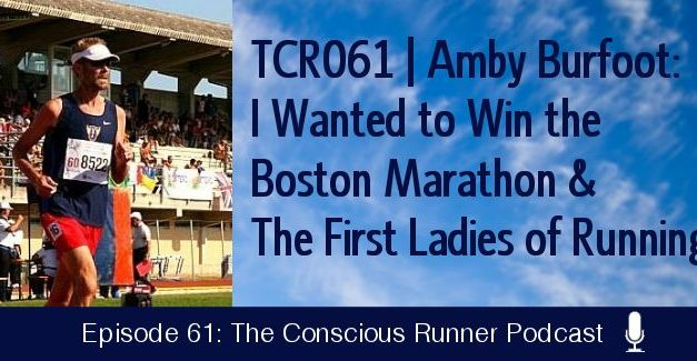 TCR061 | Amby Burfoot: I Wanted to Win the Boston Marathon & The First Ladies of Running